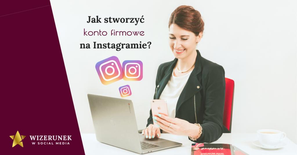 Anna-Maria Wiśniewska jak stworzyć konto firmowe na Instagramie ?