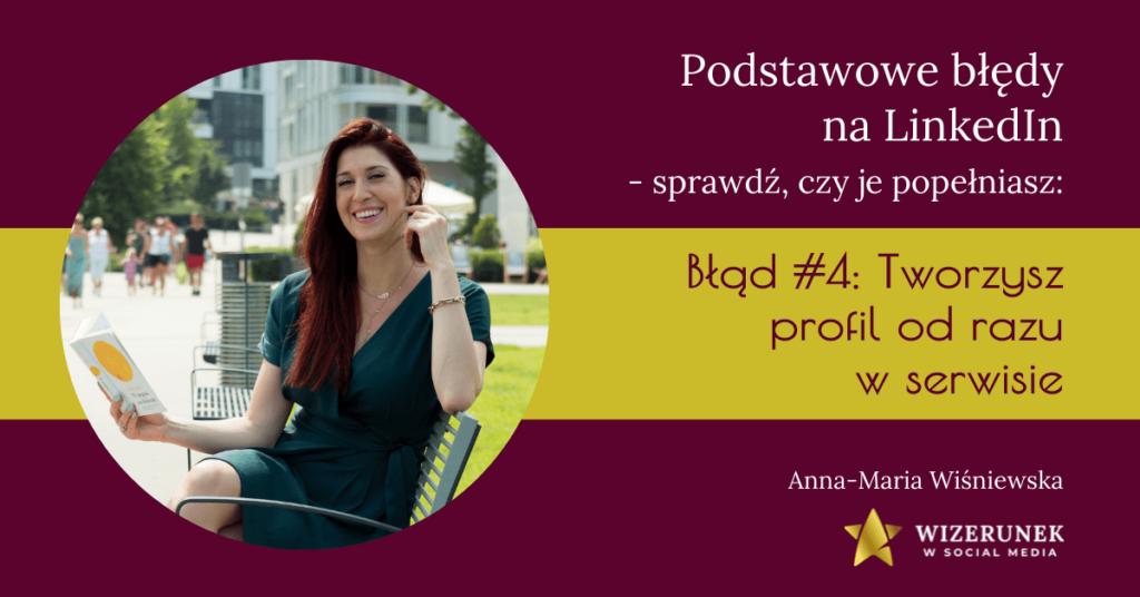 Tworzysz profil od razu w serwisie Anna-Maria WiÅ›niewska